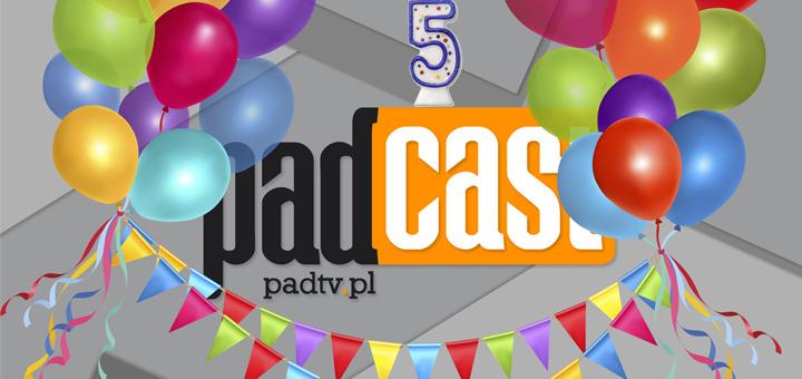PADcast 5 lat
